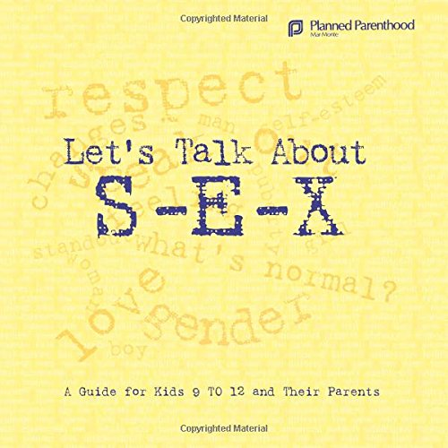 Let's Talk About S-E-X: A Guide for Kids 9 to 12 and Their Parents