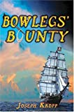 img - for Bow Legs' Bounty by Joseph Kropp (2005-02-06) book / textbook / text book