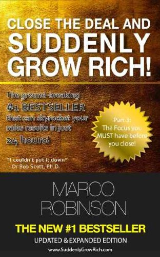 Close the Deal and Suddenly Grow Rich - Part 3 (Strategies That Totally Engage Your Prospects)
