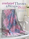 Crocheted Throws & Wraps: 25 Throws, Wraps and Blankets to Crochet