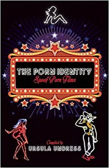 Book The Porn Identity: Spoof Porn Films by Ursula Undress (2014-05-13)