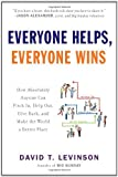 Everyone Helps, Everyone Wins: How Absolutely Anyone Can Pitch in, Help Out, Give Back, and Make the World a Be tter Place