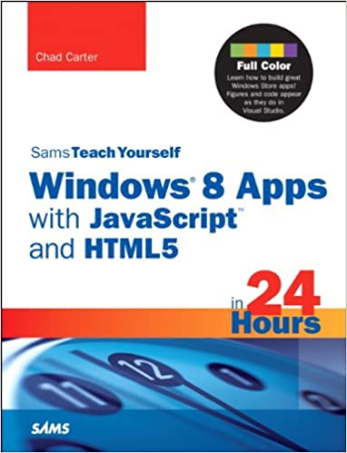 Sams Teach Yourself Windows 8 Apps with JavaScript and HTML5 in 24 Hours