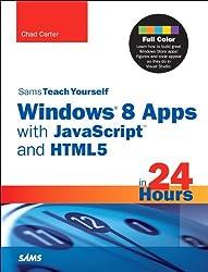 Sams Teach Yourself Windows 8 Apps with JavaScript and HTML5 in 24 Hours (Sams Teach Yourself...in 24 Hours)