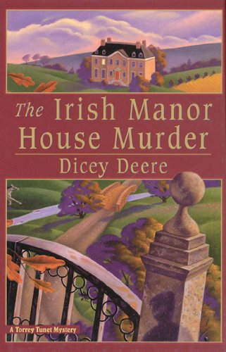 The Irish Manor House Murder: A Torrey Tunet Mystery (Torrey Tunet Mysteries Book 2)