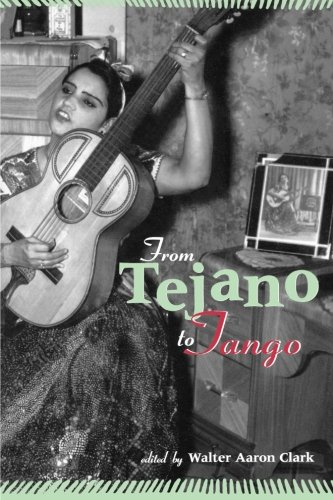 From Tejano to Tango: Essays on Latin American Popular Music (Perspectives in Global Pop) by Brand: Routledge
