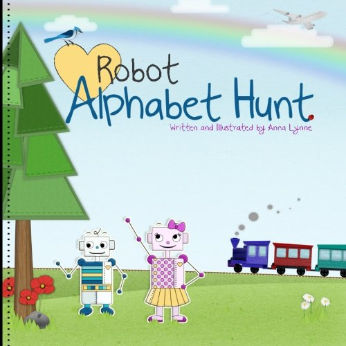 Download Robot Alphabet Hunt (Adventures of Kylahbot and Drakebot) (Volume 2) PDF