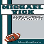 Michael Vick: An Unauthorized Biography |  Belmont and Belcourt Biographies