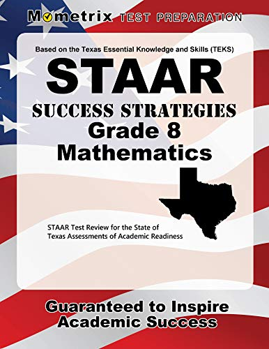 STAAR Success Strategies Grade 8 Mathematics Study Guide: STAAR Test Review for the State of Texas Assessments of Academ