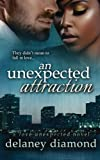 An Unexpected Attraction (Love Unexpected) (Volume 3)