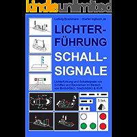 Lichterführung und Schallsignale von Schiffen und Bauwerken im Bereich von BinSchStrO, SeeSchStrO & KVR. Ein Bordbuch für Skipper auf Segel-Yacht und Motorboot.