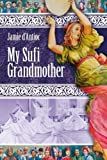 My Sufi Grandmother