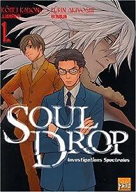 Soul Drop, Investigations Spectrales, tome 1 par Kôhei Kadono