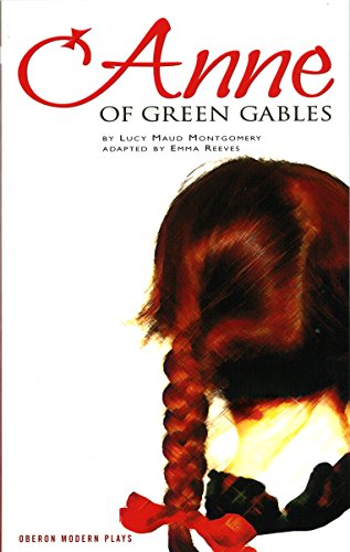 Anne of Green Gables (Oberon Modern Plays)