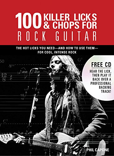 - 100 Killer Licks And Chops For Rock Guitar (Music Bibles)