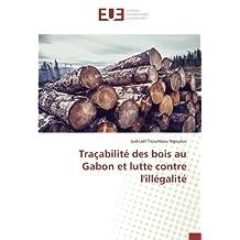 Traçabilité des bois au Gabon et lutte contre l'illégalité