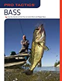img - for Pro TacticsTM: Bass: Use The Secrets Of The Pros To Catch More And Bigger Bass book / textbook / text book