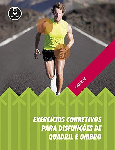 exerccios corretivos para disfunes de quadril e ombro