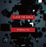 I LOVE THE WORLD(初回生産限定盤)(DVD付)
