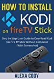 How to Install Kodi On FireTV stick 2017: Step by Step User Guide to Download Kodi App On Amazon Fire TV Stick Without Computer (With Screenshot)