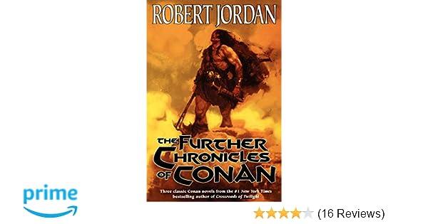 c63f81de7b7 The Further Chronicles of Conan: Robert Jordan: 9780765303011: Amazon.com:  Books