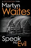 Speak No Evil by Martyn Waites front cover