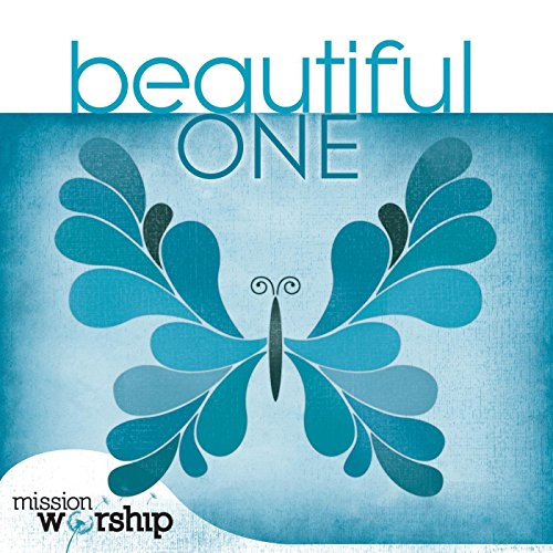 Mission Worship: Beautiful One