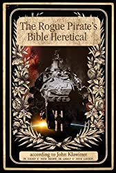 The Rogue Pirates Bible Heretical