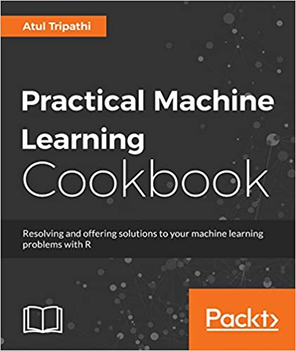 Practical Machine Learning Cookbook