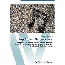 Pop Art auf Plattencovern: Andy Warhol, Peter Blake und Richard Hamilton gestalten Plattenhüllen für Velvet Underground, die Beatles und die Rolling Stones