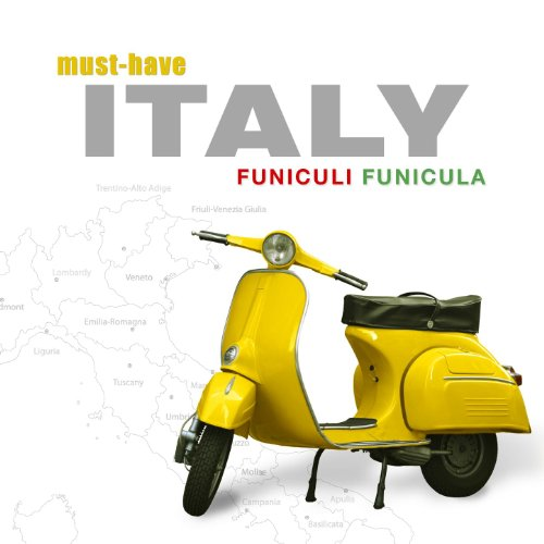 Must-Have Italy - Funiculi, Funicula
