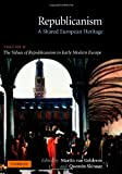 img - for 002: Republicanism: Volume 2, The Values of Republicanism in Early Modern Europe: A Shared European Heritage (Republicanism: A Shared European Heritage) book / textbook / text book