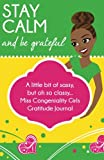 Stay Calm and Be Grateful, Angelique S. Jackson, 1493780042
