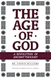 img - for The Age of God: A Revolution of Ancient Thought book / textbook / text book