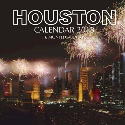 Houston Calendar 2018: 16 Month Calendar