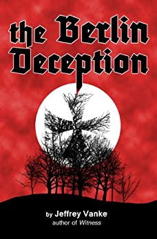 The Berlin Deception (ages 17 and up) by [Vanke, Jeffrey]