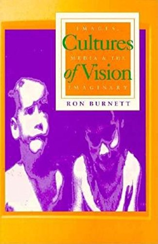 Cultures of Vision: Images, Media, and the Imaginary
