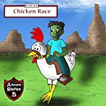 Chicken Race: Diary of a Running Chicken: Adventure Stories for Kids   Jeff Child