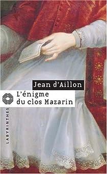 L'énigme du clos Mazarin par d'Aillon