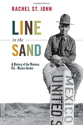 - Line in the Sand: A History of the Western U.S.-Mexico Border (America in the World)