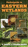 img - for Pocketguide to Eastern Wetlands book / textbook / text book