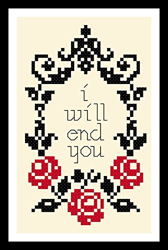 Counted Cross Stitch Pattern. I will end you by Sew Irreverent