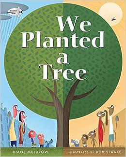 We Planted a Tree: Diane Muldrow, Bob Staake: 9780553539035