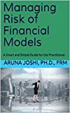 risk model - Managing Risk of Financial Models: A Smart and Simple Guide for the Practitioner
