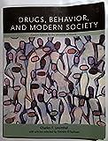 Drugs, Behavior, and Modern Society (Custom Edition for the University of Illinois)
