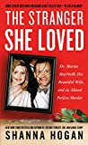 img - for The Stranger She Loved: Dr. Martin MacNeill, His Beautiful Wife, and an Almost Perfect Murder book / textbook / text book