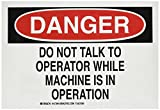 "Brady 127844 Machine and Operational Sign, Legend ""Do Not Talk To Operator While Machine Is In Operation"", 7"" Height, 10"" Width, Black and Red on White"