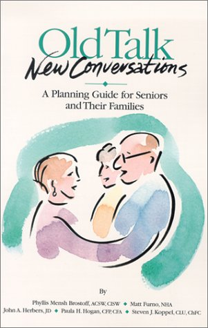 Old Talk New Conversations: A Planning Guide for Seniors and Their Families