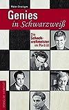 Genies in Schwarzweiß: Die Schachweltmeister im Porträt