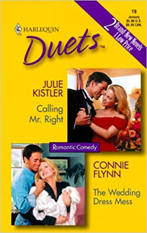 Duets 19 (Calling Mr. Right/The Wedding Dress) (Harlequin Duets, 19)